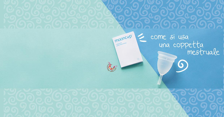 Coppetta mestruale come si usa. Tutto quello che devi sapere per capire come si usa una coppetta mestruale.