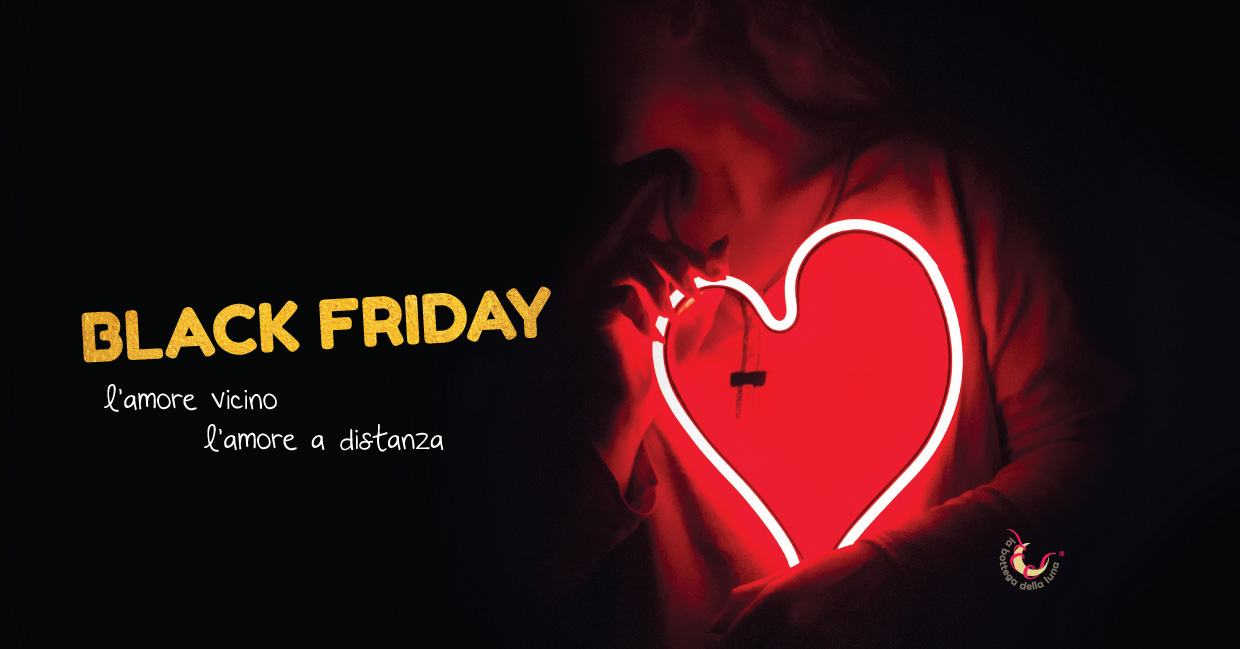 Amore a distanza ai tempi del black friday