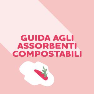 Cosa sono gli assorbenti compostabili
