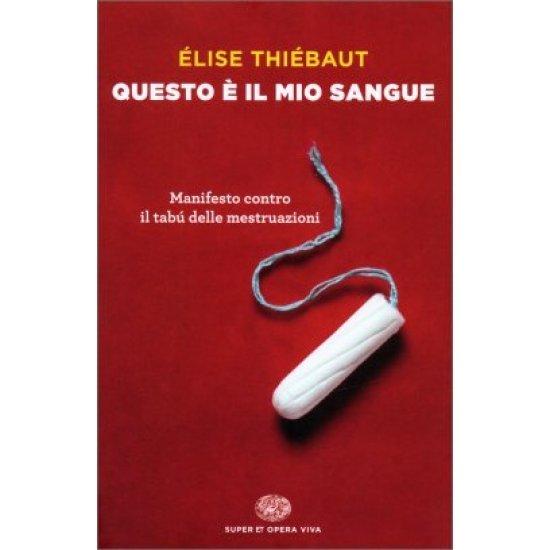 Libro Questo É Il Mio Sangue Di Élise Thiébaut