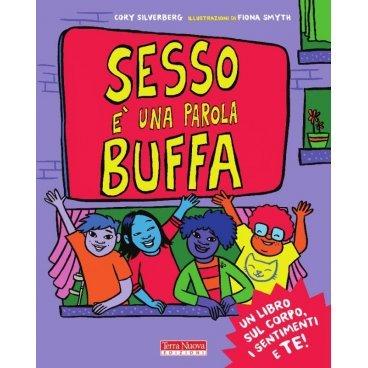 SESSO È UNA PAROLA BUFFA di Cory Silverberg, Terra Nuova Edizioni