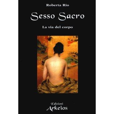Sesso Sacro. La Via Del Corpo Libro Roberta Rio Edizioni Mediterranee