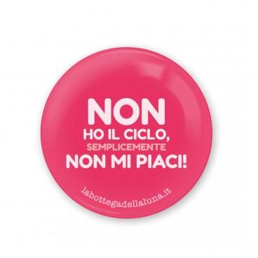 """Spilla """"Non Ho Il Ciclo"""""""